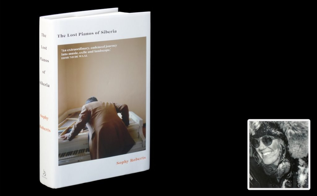 "Image showing the book ""The Lost Pianos of Siberia"" with an insert photo of Sophy Roberts"